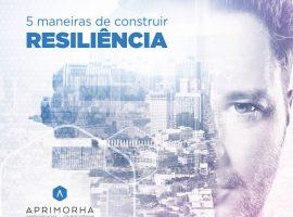 5 maneiras de construir resiliência