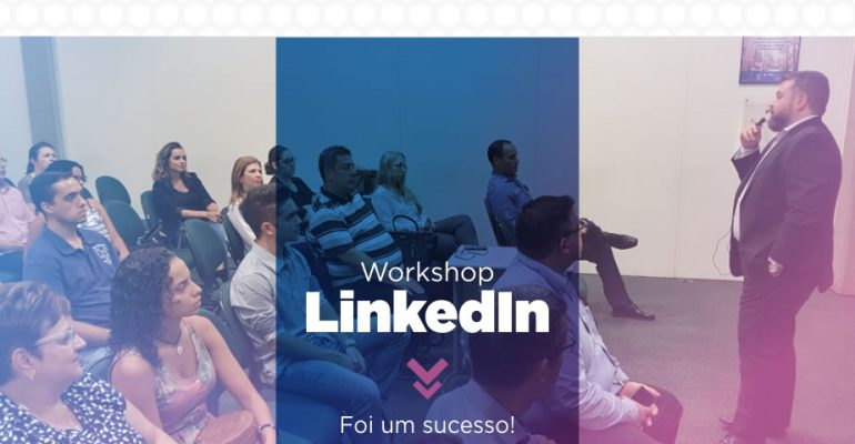 Workshop LinkedIn Aprimorha – Veja como foi!