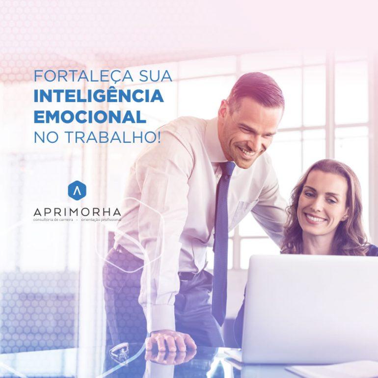 Fortaleça sua inteligência emocional no trabalho