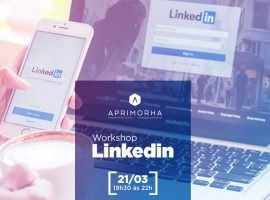 Aprimorha – Workshop Linkedin 2018