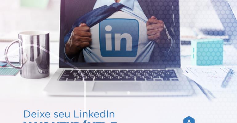 Deixe seu LinkedIn mais vendável e atrativo ao mercado!