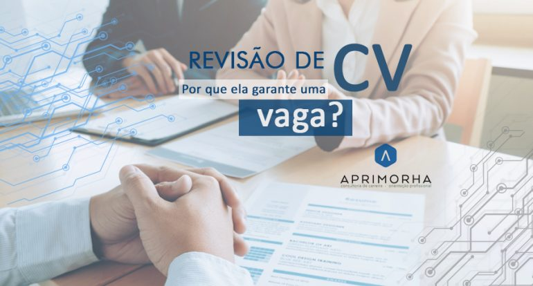 Revisão de CV: por que ela é essencial para garantir uma vaga?