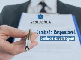 Demissão responsável: conheça as vantagens
