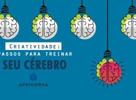 Criatividade: 3 passos para treinar seu cérebro