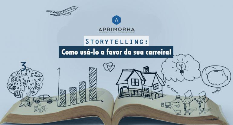 Storytelling: como usá-lo a favor da sua carreira!