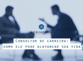 Consultor de carreira: como ele pode alavancar sua vida profissional?