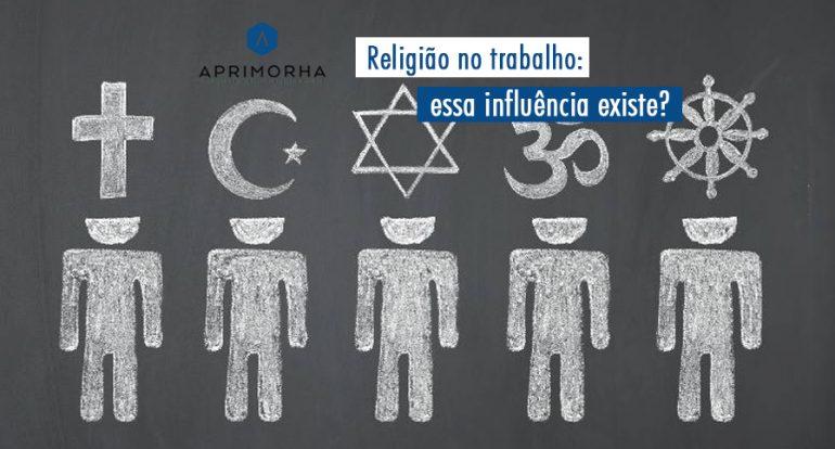 Religião no trabalho: essa influência existe?