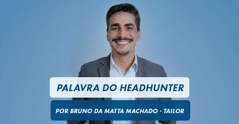 Entrevista com Bruno da Matta Machado – Tailor