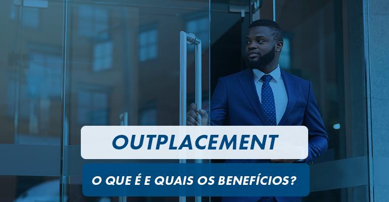 Outplacement: O que é e quais os benefícios