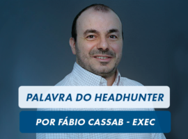 Palavra do Headhunter: Fabio Cassab