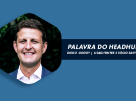 Palavra do Headhunter, por Diego Godoy